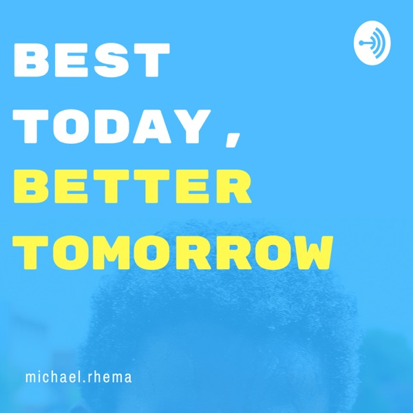 Best today, Better tomorrow.