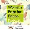 Women's Prize for Fiction Podcast - Women's Prize for Fiction