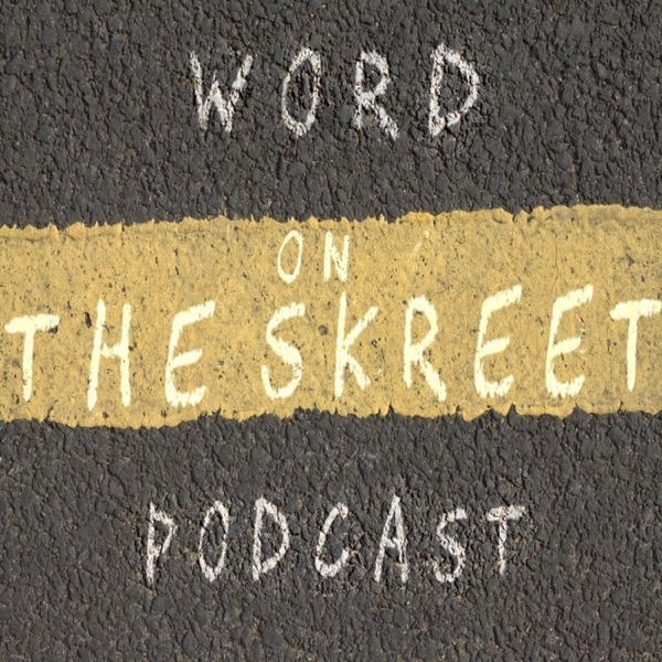 Word On The Skreet Podcast