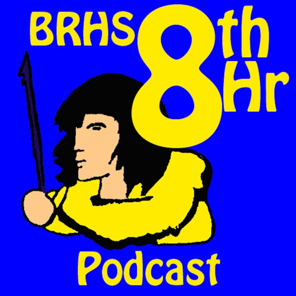 BRHS 8th Hour Podcast