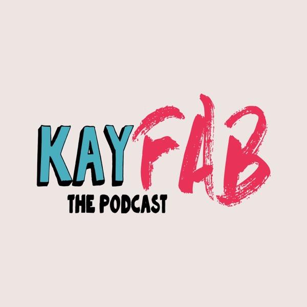 KayFAB The Podcast