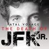 Fatal Voyage: The Death of JFK Jr.