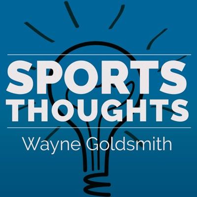 Sports Thoughts:Wayne Goldsmith