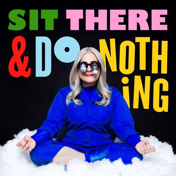 Sit There & Do Nothing