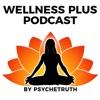 Wellness Plus Podcast artwork