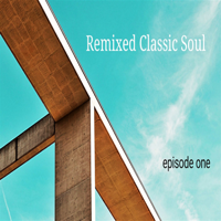 Remixed Classic Soul podcast
