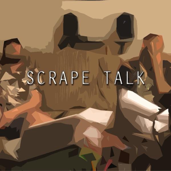 Scrape Talk