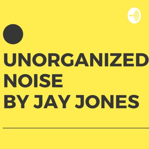 Unorganized Noise