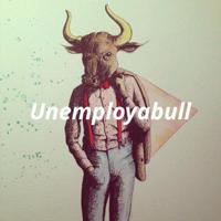 UnemployaBULL podcast