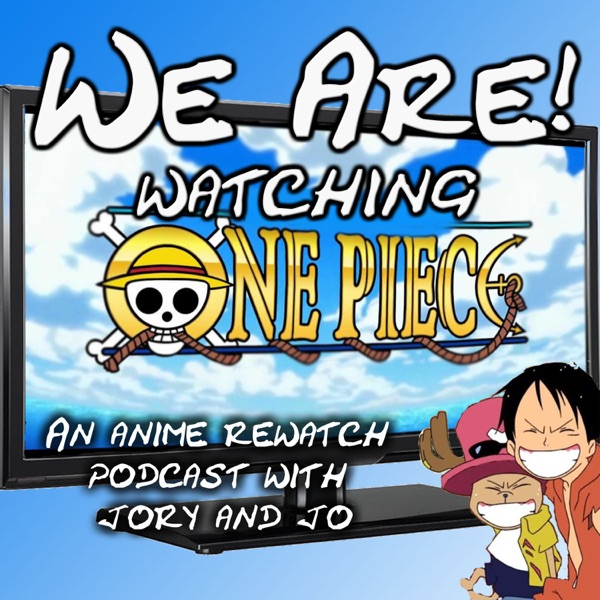 We Are! (Watching One Piece)