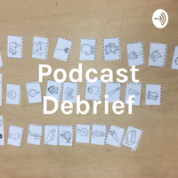 Podcast Debrief podcast