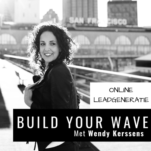 Build Your Wave Podcast met Wendy Kerssens