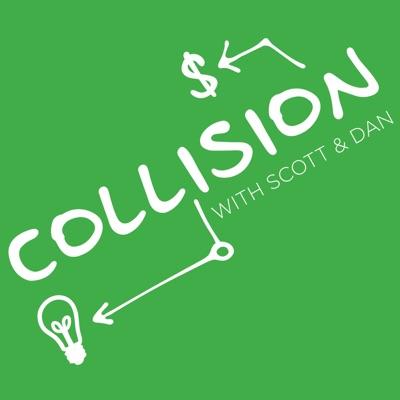 Collision. With Scott & Dan.