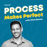 Process Makes Perfect podcast