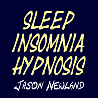 Sleep Insomnia Hypnosis - Jason Newland podcast