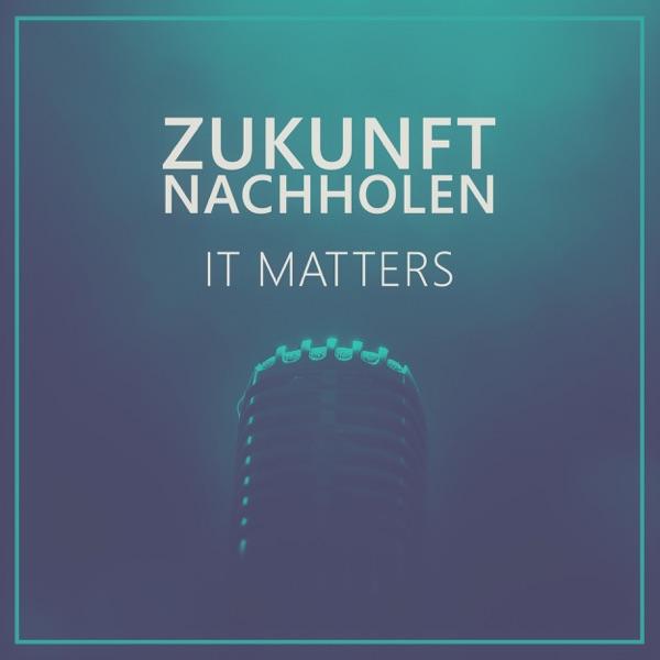 Zukunft nachholen - IT matters