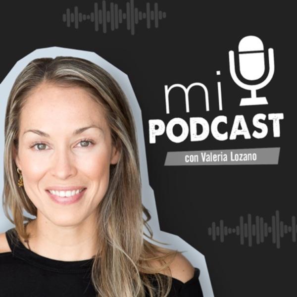 Valeria Lozano - Mi podcast