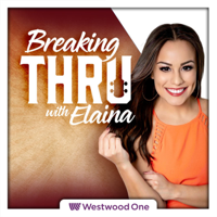 Breaking Thru with Elaina Smith podcast