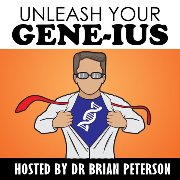 Unleash Your Gene-ius with Dr Brian Peterson