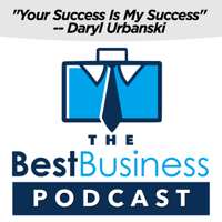 The Best Business Podcast With Daryl Urbanski podcast