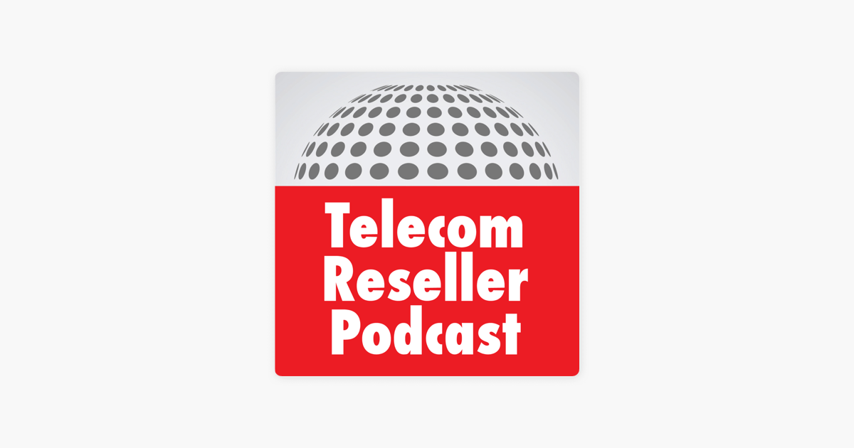 Telecom Reseller on Apple Podcasts