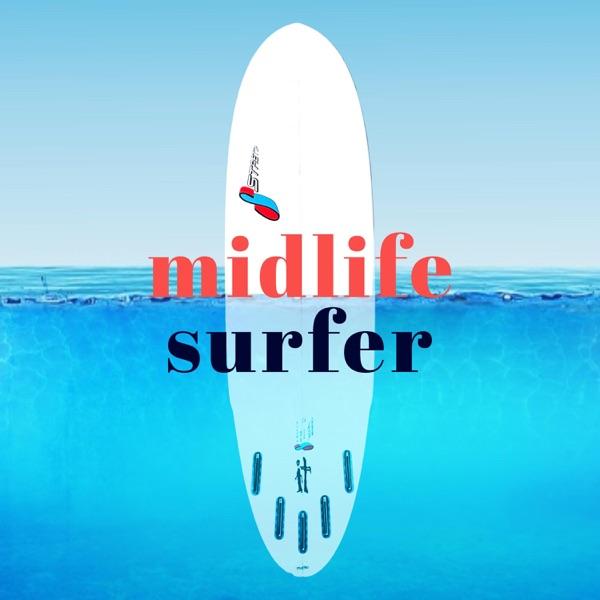 Midlife Surfer: Surf Podcast