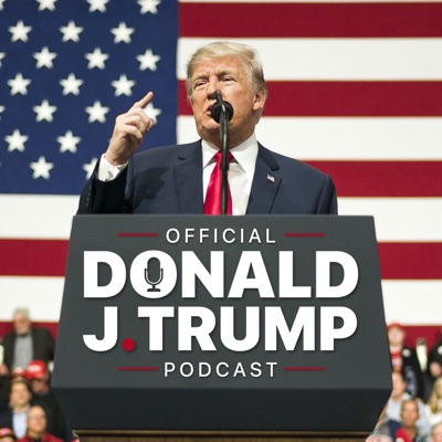 Donald J Trump Podcast:Trump For President