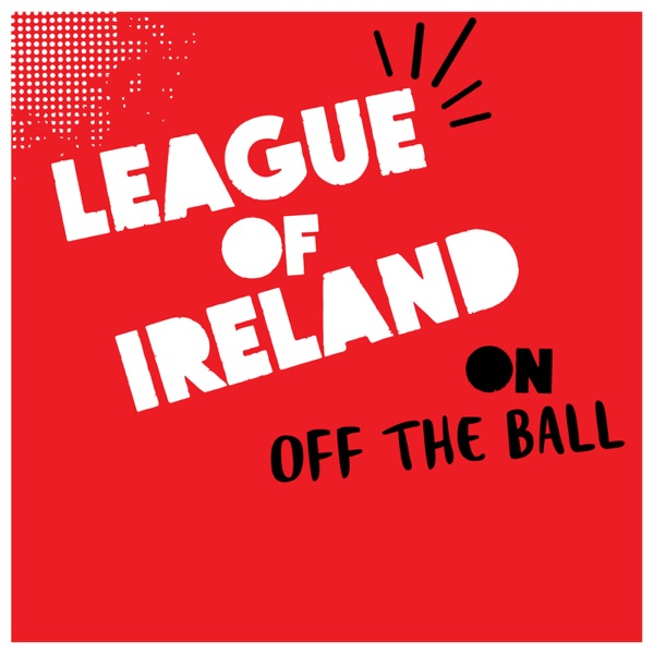 Off The Ball League of Ireland Podcast