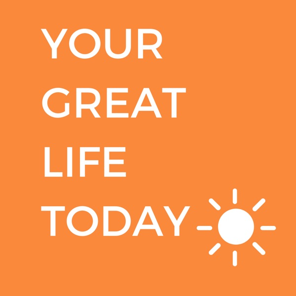 Your Great Life Today Podcast | Motivation | Inspiration | Success with Howard Valentine