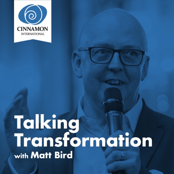 Talking Transformation with Matt Bird