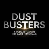 Image of Dust Busters - A Podcast About His Dark Materials podcast