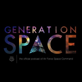 Generation Space: The Official Podcast of Air Force Space