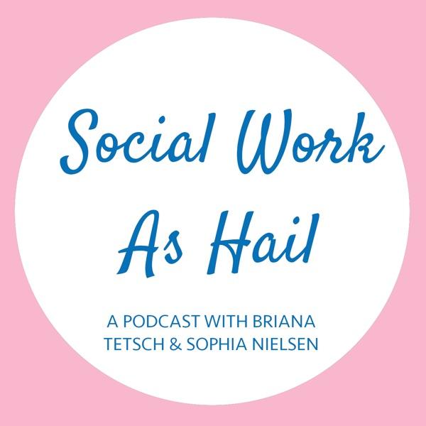 Social Work As Hail