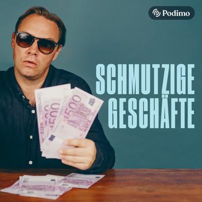 Schmutzige Geschäfte I | Ein Podimo Podcast:Podimo