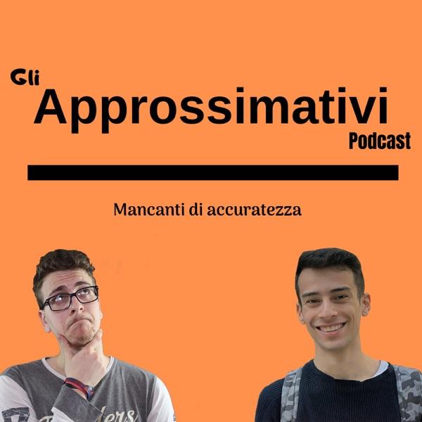 Gli Approssimativi Podcast