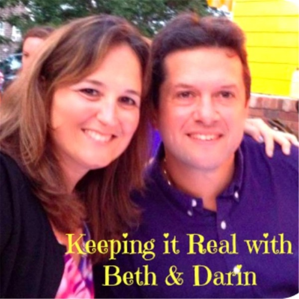 Keeping it Real with Beth & Darin