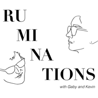 Podcast – Ruminations with Gaby and Kevin podcast