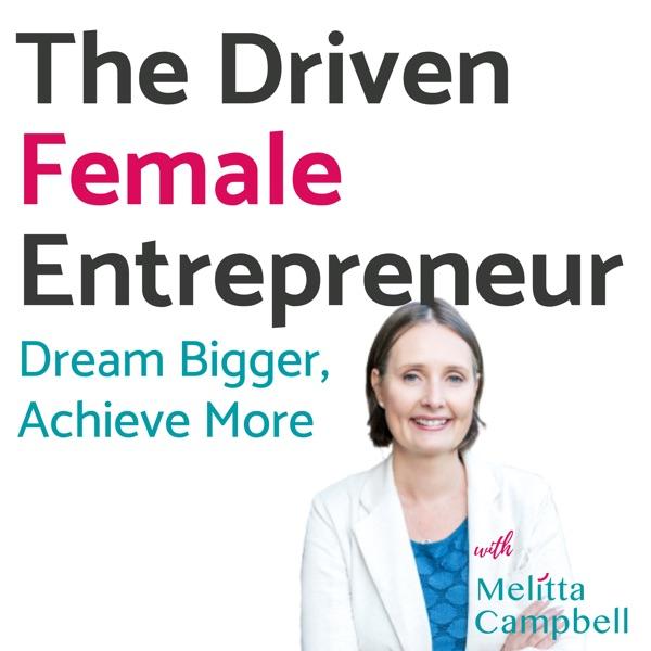 The Driven Female Entrepreneur podcast