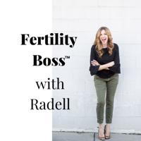 Fertility Boss by Radell podcast