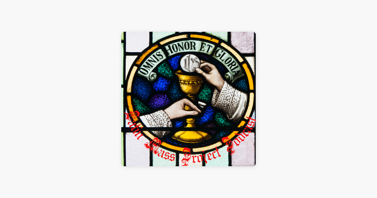 Latin Mass Project on Apple Podcasts