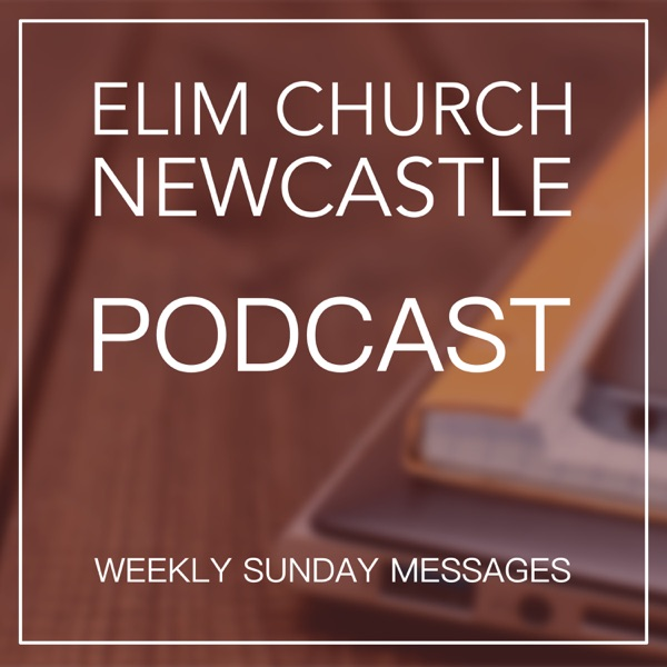 Elim Church Newcastle Podcast