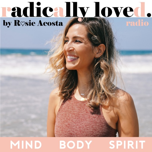 Cover image of Radically Loved with Rosie Acosta