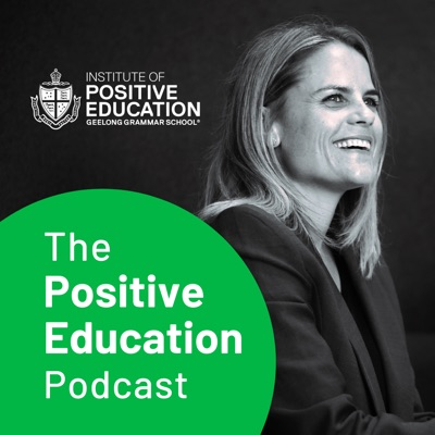 The Positive Education Podcast:Institute of Positive Education