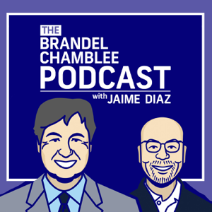 The Brandel Chamblee Podcast with Jaime Diaz