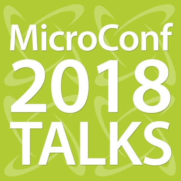 MicroConf 2018 Talks