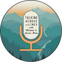 Michael and Carrie Kline, Talking Across the Lines podcast