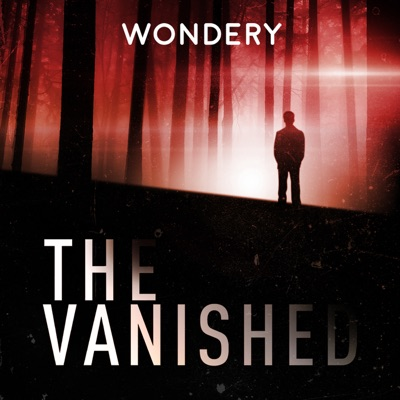 The Vanished Podcast:Wondery