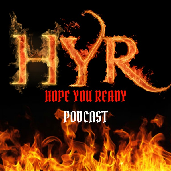 Hope You Ready Podcast
