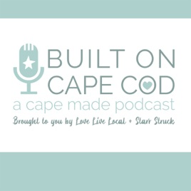 Built on Cape Cod on Apple Podcasts