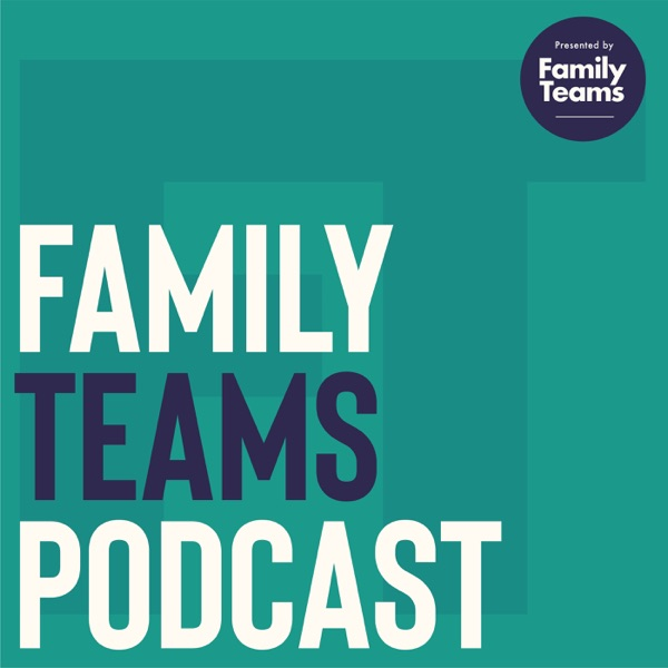 The Family Teams Podcast